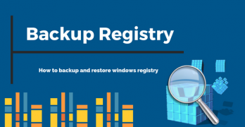 How to Backup Registry and Restore it in Windows XP-7-8-10 and Server